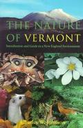 Nature of Vermont Introduction and Guide to a New England Environment