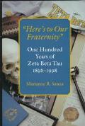 Here's to Our Fraternity One Hundred Years of Zeta Beta Tau, 1898-1998