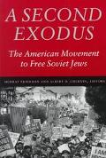 Second Exodus The American Movement to Free Soviet Jews