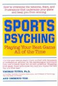 Sports Psyching Playing Your Best Game All of the Time