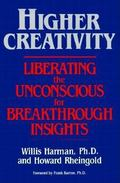Higher Creativity: Liberating the Unconscious for Breakthrough Insights