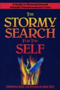 Stormy Search for the Self A Guide to Personal Growth Through Transformational Crisis