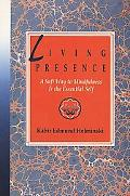 Living Presence A Sufi Way to Mindfulness and the Essential Self