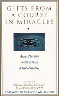 Gifts from a Course in Miracles Accept This Gift, a Gift of Peace, a Gift of Healing