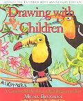 Drawing With Children A Creative Method for Adult Beginners, Too