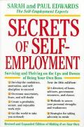Secrets of Self-Employment Surviving and Thriving on the Ups and Downs of Being Your Own Boss