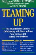 Teaming Up The Small Business Guide to Collaborating With Others to Boost Your Earnings and ...