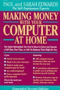 Making Money With Your Computer at Home The Inside Information You Need to Know to Select an...
