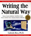 Writing the Natural Way Using Right-Brain Techniques to Release Your Expressive Powers