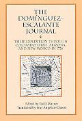 Dominguez-Escalante Journal Their Expedition Through Colorado, Utah, Arizona, and New Mexico...