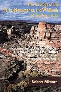 Geology of the Parks Monuments and Wildlands Pf Southern Utah