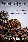 Borderland Jaguars/Tigres De LA Frontera Tigres De LA Frontera