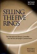 Selling the Five Rings The International Olympic Committee and the Rise of Olympic Commercia...