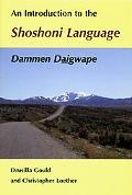 Introduction to the Shoshoni Language Dammen Daigwape