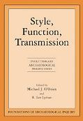 Style, Function, Transmission Evolutionary Archaeological Perspectives