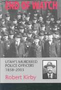 End of Watch Utah's Murdered Police Officers, 1858-2003