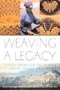 Weaving A Legacy Indian Baskets & The People Of Owens Valley, California