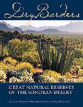 Dry Borders Great Natural Reserves of the Sonoran Desert