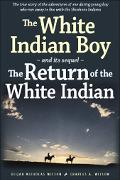 White Indian Boy And Its Sequel, the Return of the White Indian And Its Sequel the Return of...