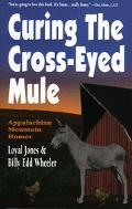 Curing the Cross-Eyed Mule Appalachian Mountain Humor