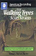 Walking Trees and Other Scary Stories And Other Scary Stories