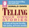 Telling Your Own Stories For Family and Classroom Storytelling, Public Speaking, and Persona...
