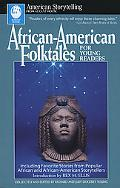African-American Folktales for Young Readers Including Favorite Stories from African and Afr...