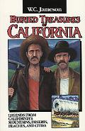 Buried Treasures of California Legends from California's Mountains, Deserts, Beaches, and Ci...
