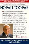 No Fall Too Far The Gordon Weekley Story