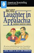More Laughter in Appalachia Southern Mountain Humor