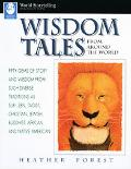 Wisdom Tales from Around the World Fifty Gems of Story and Wisdom from Such Diverse Traditio...