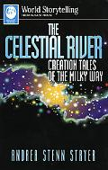 Celestial River Creation Tales of the Milky Way