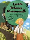 Little Johnny Buttermilk After an Old English Folktale