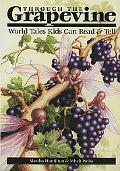 Through the Grapevine World Tales Kids Can Read & Tell