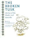 Broken Tusk Stories of the Hindu God Ganesha