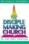 Disciple-Making Church In the 21st Century