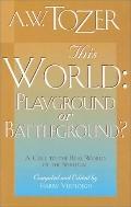 This World Playground or Battleground?