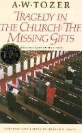 Tragedy in the Church The Missing Gifts