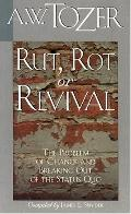 Rut, Rot or Revival The Condition of the Church