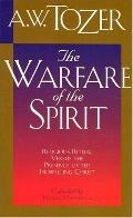 Warfare of the Spirit Developing Spiritual Maturity