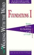 Walking With the Word, Foundations I Basic Blocks for Building a Life of Faith