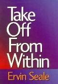 Take Off from Within
