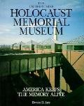U. S. Holocaust Memorial Museum: America Keeps the Memory Alive - Eleanor H. Ayer - Hardcove...