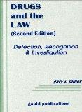 Drugs and the Law: Detection, Recognition & Investigation