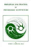 Principles and Practice of Physiologic Acupuncture