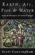 Earth, Air, Fire, and Water More Techniques of Natural Magic