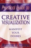 Practical Guide to Creative Visualization Proven Techniques to Shape Your Destiny