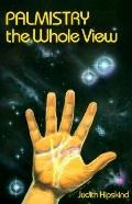 Palmistry: The Whole View : A Humanistic Guide to Inner Awareness