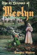 21 Lessons of Merlyn A Study in Druid Magic and Lore