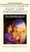 Practical Guide to Past Life Regression - Florence Wagner McClain - Paperback